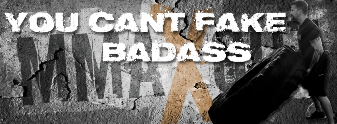 you can't fake badass fitness quote